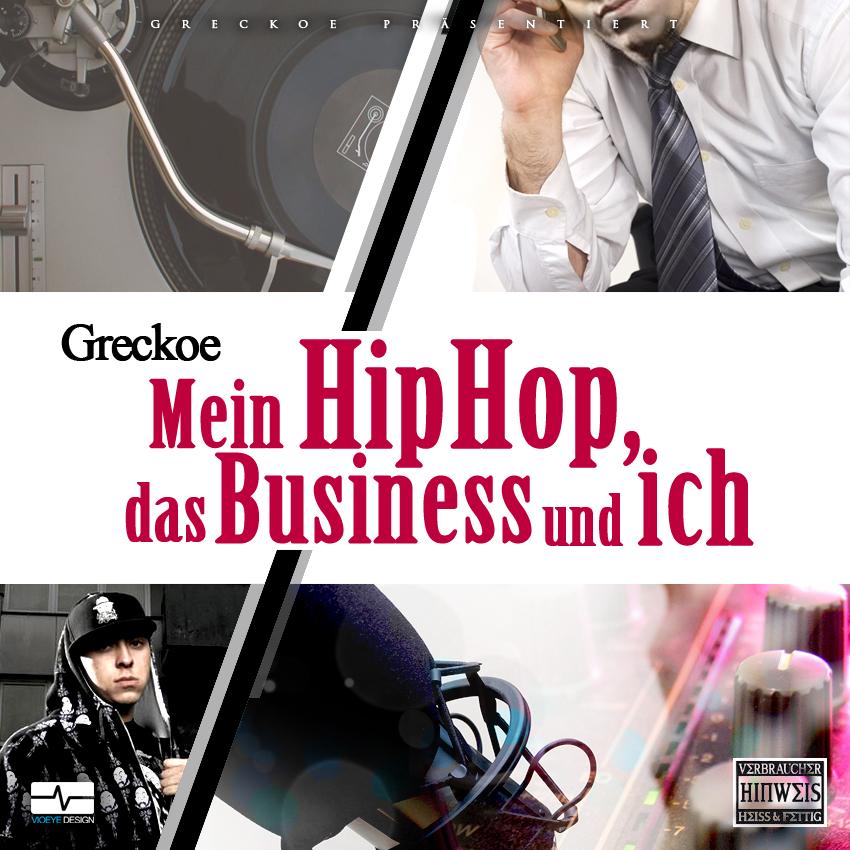 Greckoe - Mein Hip Hop, Das Business & Ich