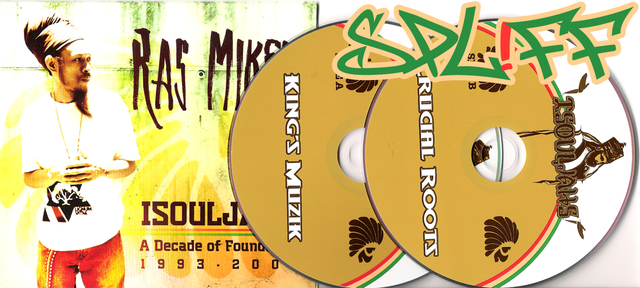 Cover: Ras Mikey And Isouljahs - A Decade Of Foundation-Remastered-2CD-2011-SPLiFF