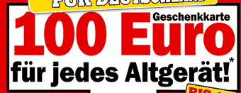 Media Markt   Alt Gegen Neu Aktion mit 100 € Geschenkkarte media markt  100ersnvo