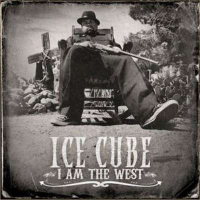 Ice Cube-I Am The West-2010