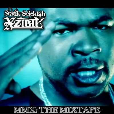 Xzibit-Mmx Mixed by Statik Selektah-Bootleg-2010