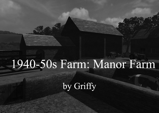 1940-50s Farm: Manor Farm