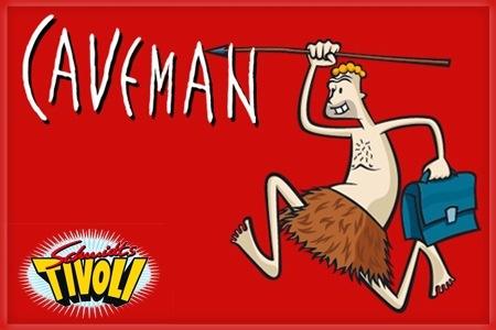 Groupon Hamburg: 2 Eintrittskarten für Caveman im Schmidts TIVOLI für nur 24€ PK3 / 31,70€ PK2 / 38€ PK1 - Theater
