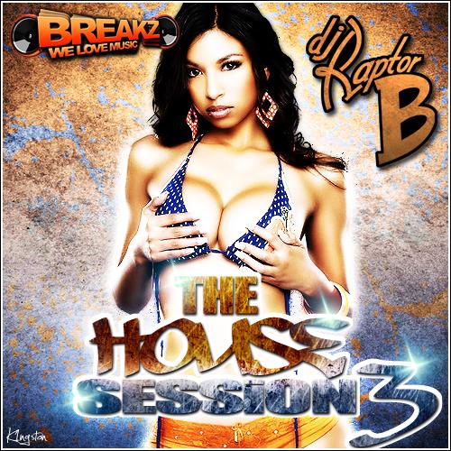 Dj Raptor B-The House Session Vol 3