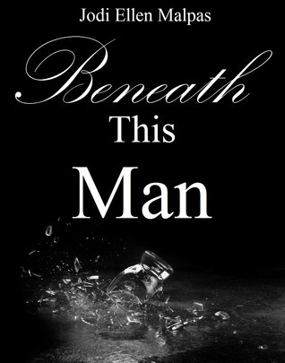 Beneath This Man by Jodi Ellen Malpas (This Man #2)