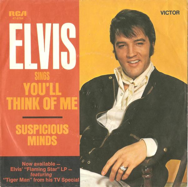 Suspicious Minds / You'll Think Of Me 47-9764-22aeyp