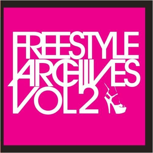 Freestyle Archives Vol. 2