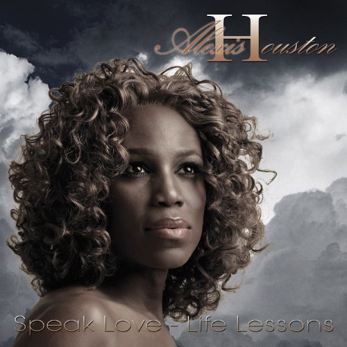 Alexis Houston-Speak Love-Life Lessons-2010