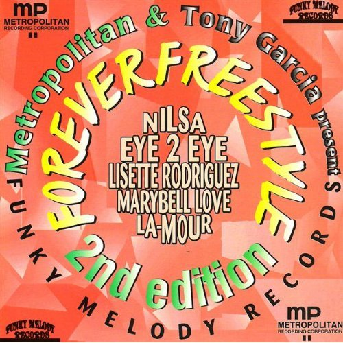 Metropolitan & Tony Garcia Present Forever Freestyle 2nd Edition