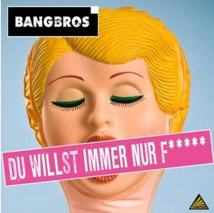 Bangbros - Du willst immer nur f***** 2010