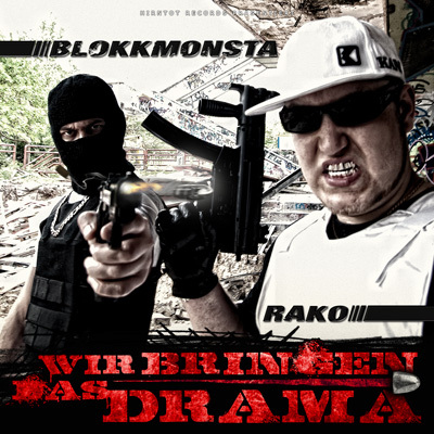 Blokkmonsta und Rako-Wir Bringen Das Drama-De-2010