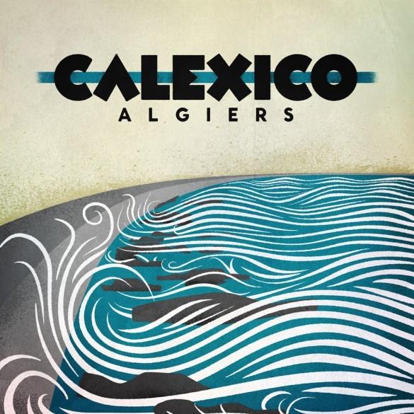[Bild: calexico-algiers-e13jijk7.jpeg]