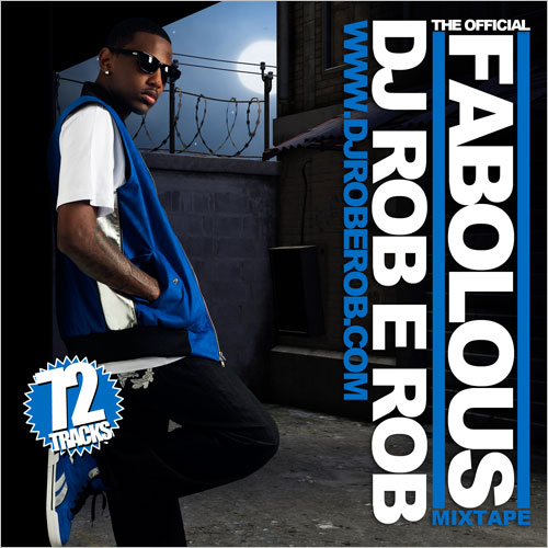 DJ Rob E Rob Presents - The Official Fabolous Mixtape-2010