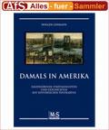 Damals in Amerika - faszinierende Stadtansichten