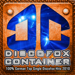 Discofox Container - 100 % German Top Single Discofox-Hits 2010