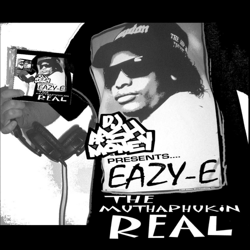 Eazy-E - The Muthaphukin Real