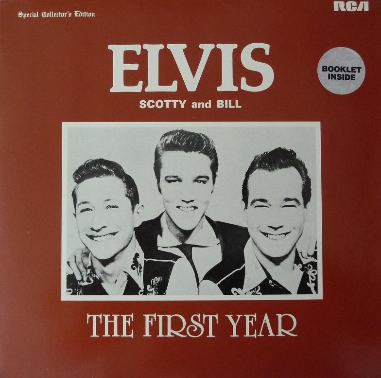 ELVIS, SCOTTY AND BILL - THE FIRST YEAR Firstyearfrontcfiex