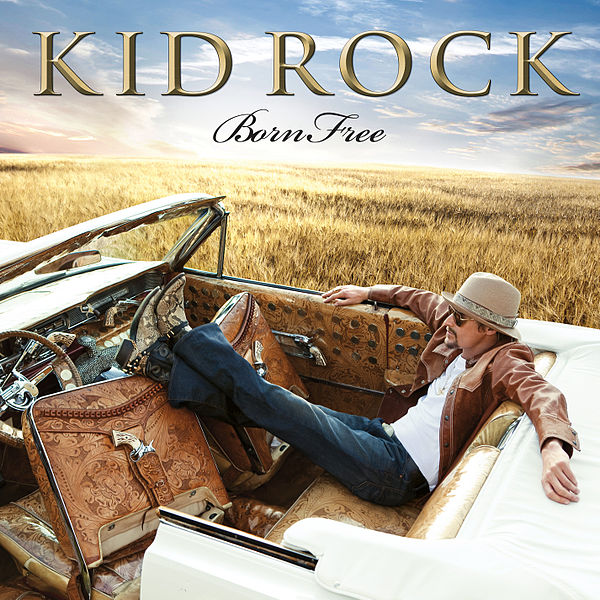 Kid Rock - Born Free-2010