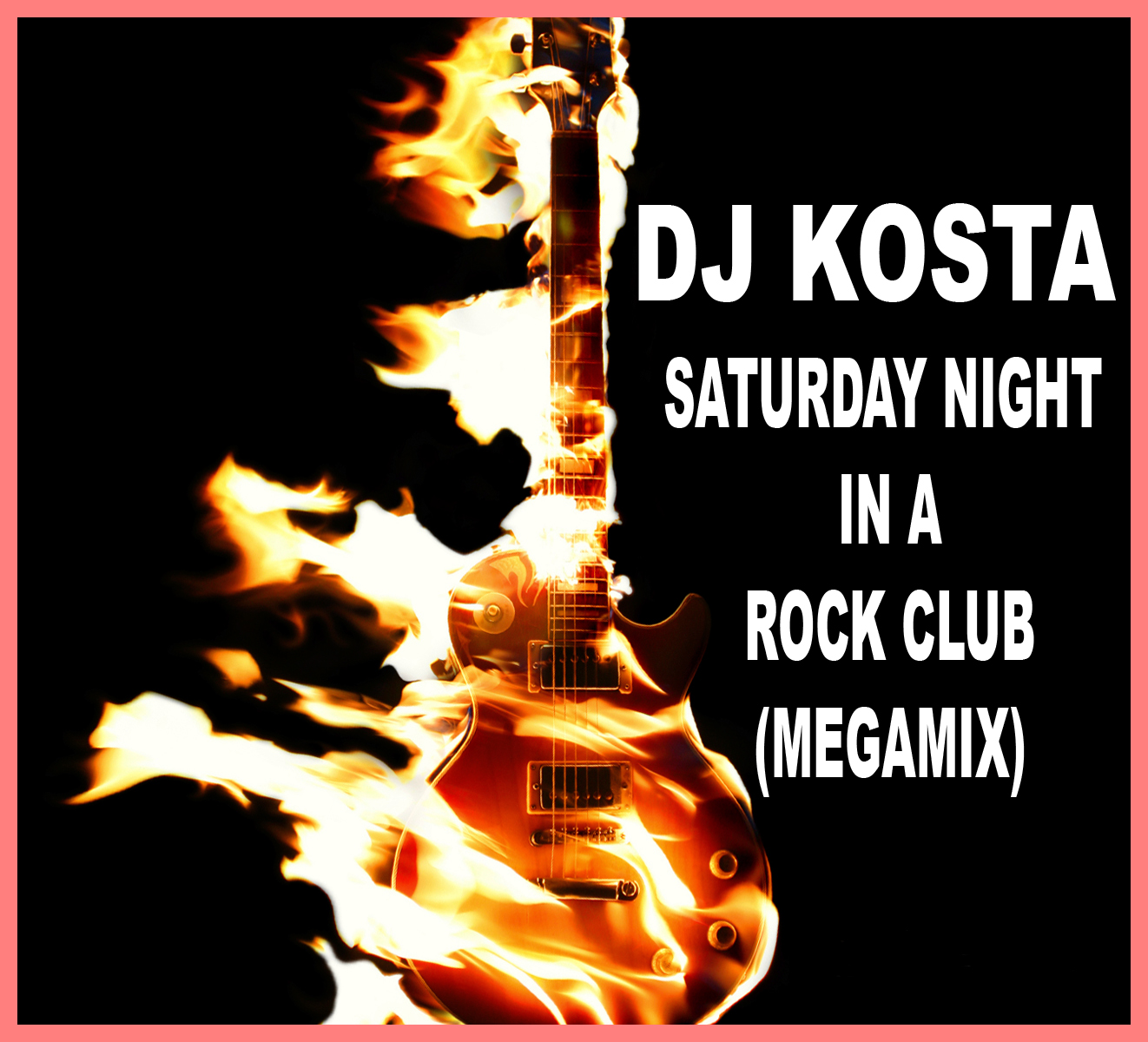 DJ KOSTA - SATURDAY NIGHT IN A ROCK CLUB! ( 2010 MEGAMIX )