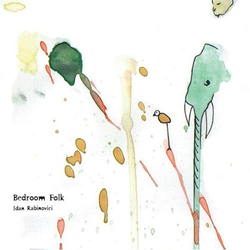 Idan Rabinovici - Bedroom Folk 2008