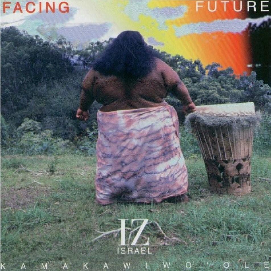Israel Kamakawiwo'ole - Facing Future 1993