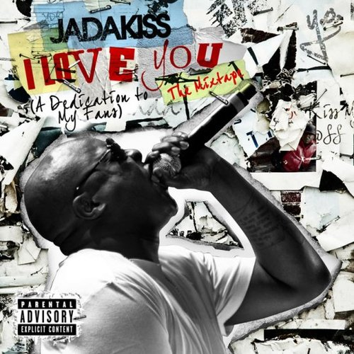 Cover: Jadakiss – I Love You (A Dedication To My Fans) (2011)