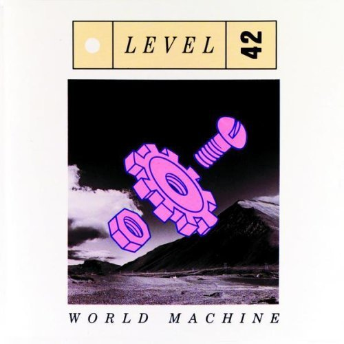 [Bild: level42-worldmachine2p4q.jpg]