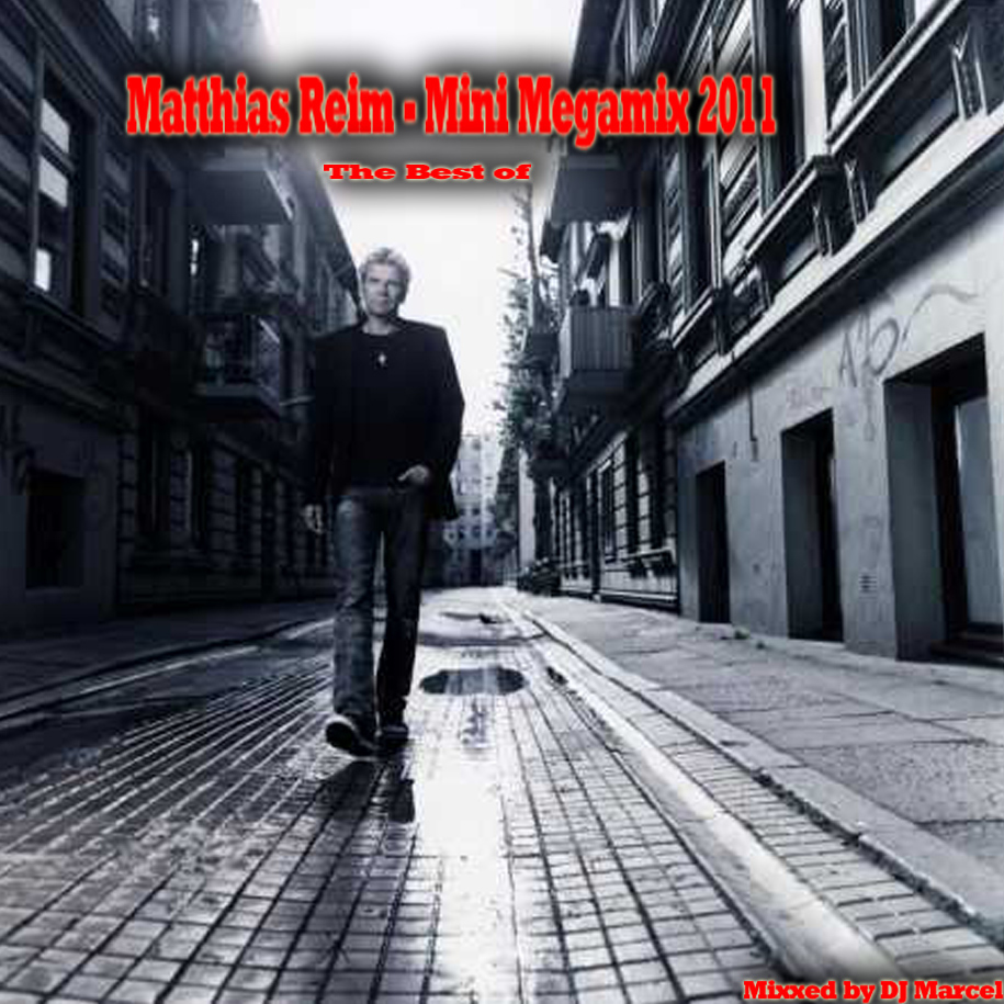 Matthias Reim - Mini Megamix 2011 - The Best of (Mixed by DJ Marcel)