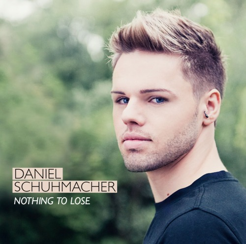 Daniel Schuhmacher - Nothing To Lose (2010)