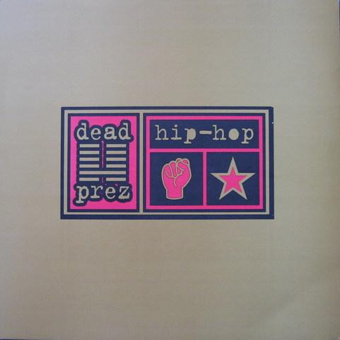 Dead Prez – Hip Hop (VLS) (1999) (320 kbps)