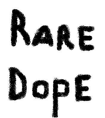 rare dope
