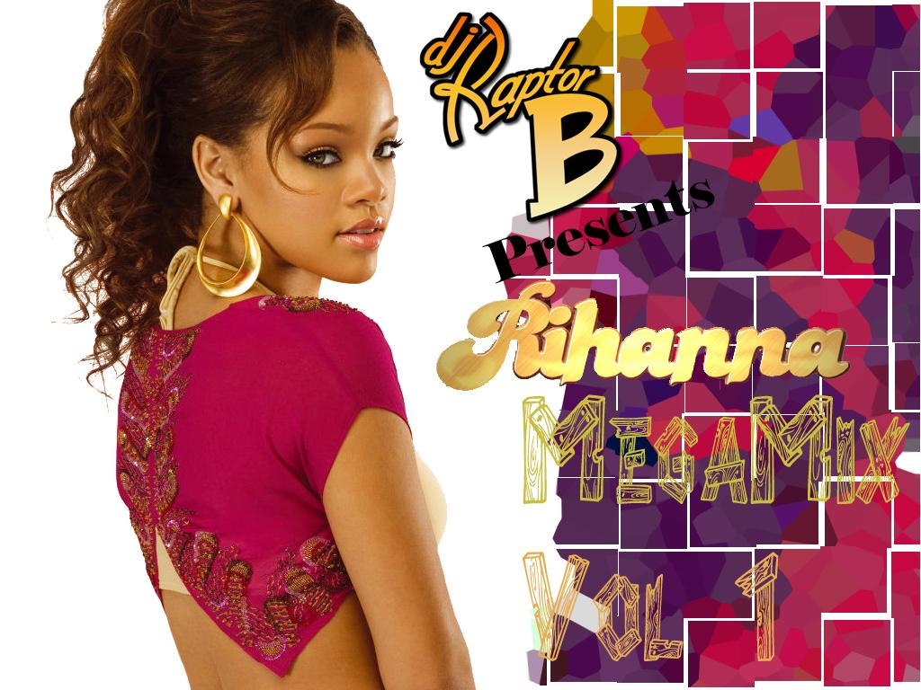 Dj Raptor B – Rihanna Mega Mix