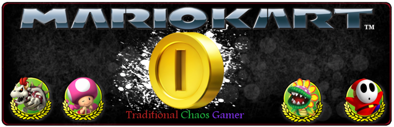 <br></br><font color=#46C5C9><i><u>Traditional Chaos Gamer - Der Mario Kart-Club</u></i></font>