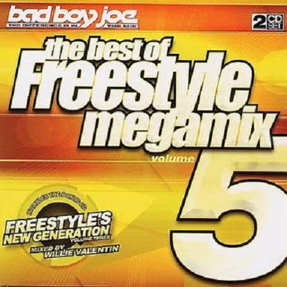 Bad Boy Joe - The Best Of Freestyle Megamix Vol 5