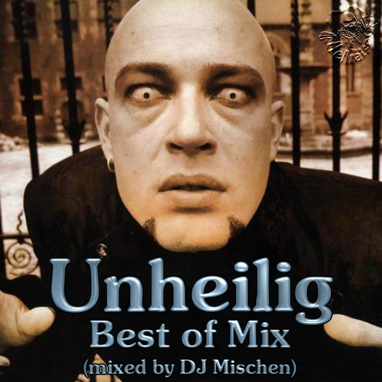 Unheilig - Best of Mix (mixed by DJ Mischen)