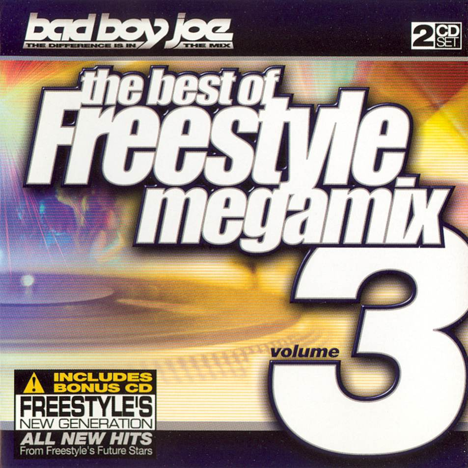 Bad Boy Joe - The Best Of Freestyle Megamix Vol.3