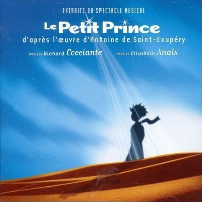 Le Petit Prince (Spectacle musical) / Маленький принц (А.Экзюпери) [Fr]